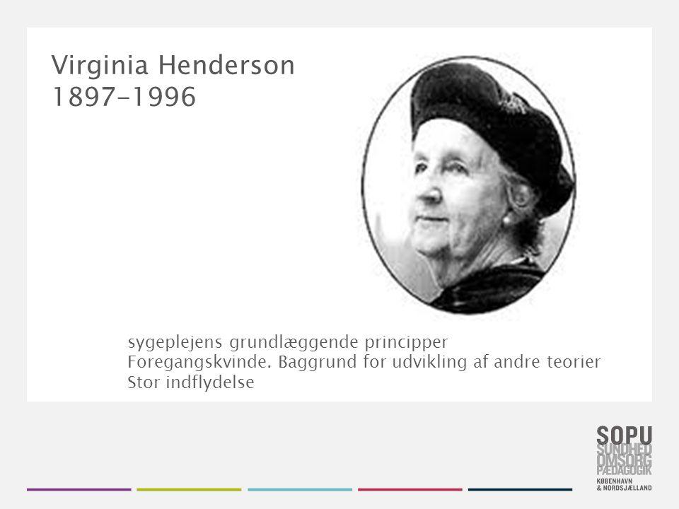 Virginia Henderson 1897-1996 sygeplejens grundlæggende principper