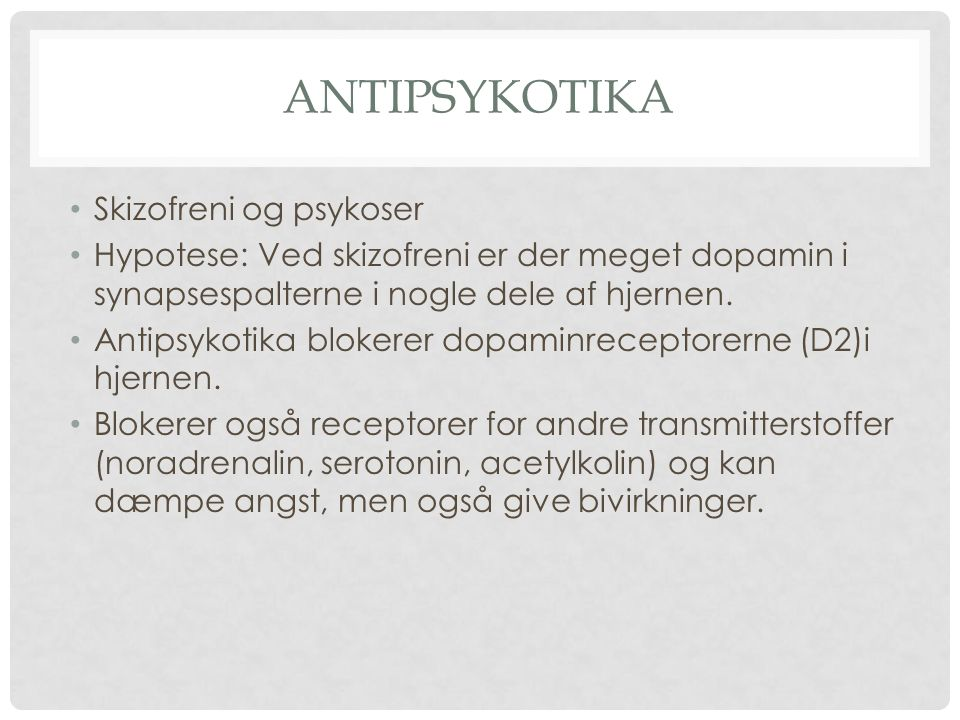 Antipsykotika Skizofreni og psykoser