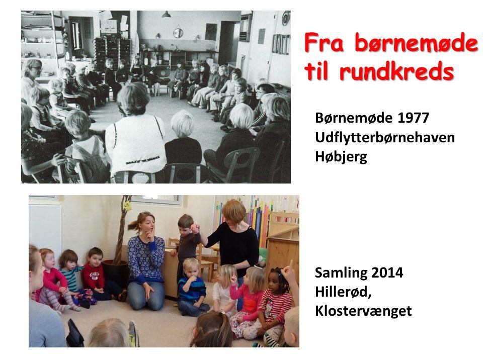 Fra børnemøde til rundkreds Børnemøde 1977 Udflytterbørnehaven Høbjerg