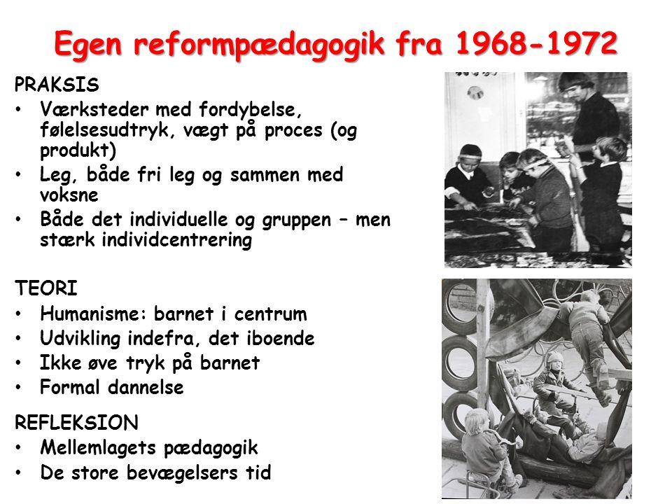 Egen reformpædagogik fra 1968-1972