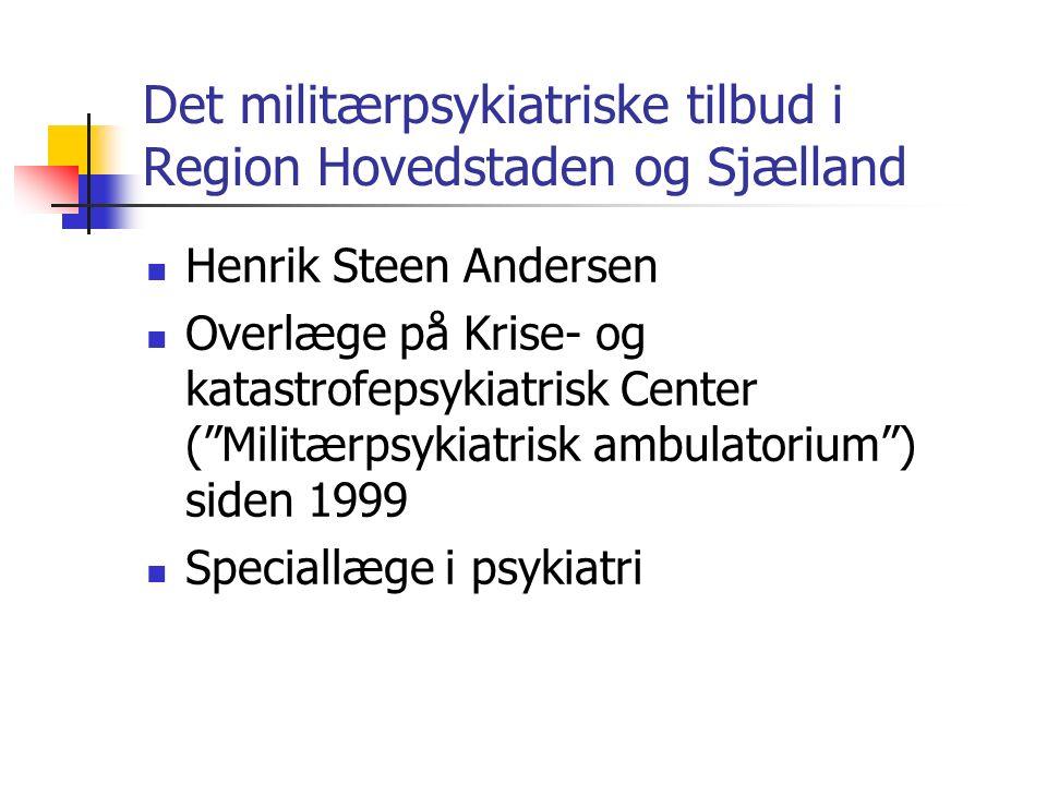 Det militærpsykiatriske tilbud i Region Hovedstaden og Sjælland