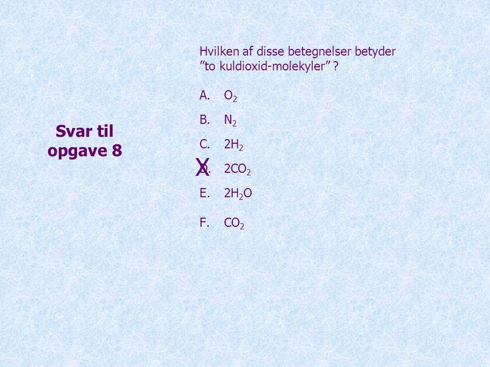 X Svar til opgave 8 Hvilken af disse betegnelser betyder