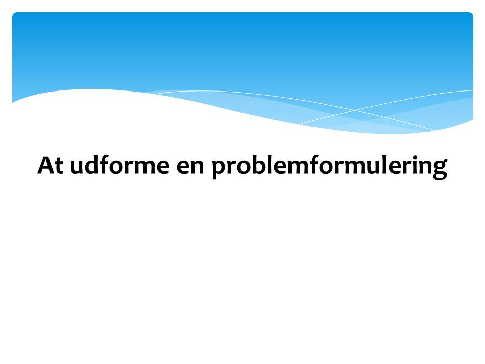 At udforme en problemformulering