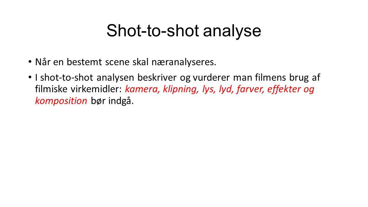 Shot-to-shot analyse Når en bestemt scene skal næranalyseres.