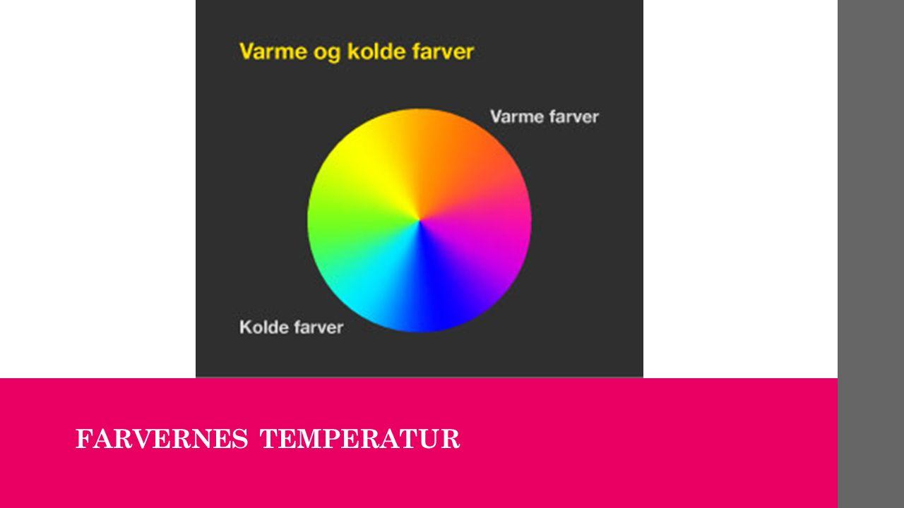 FARVERNES TEMPERATUR