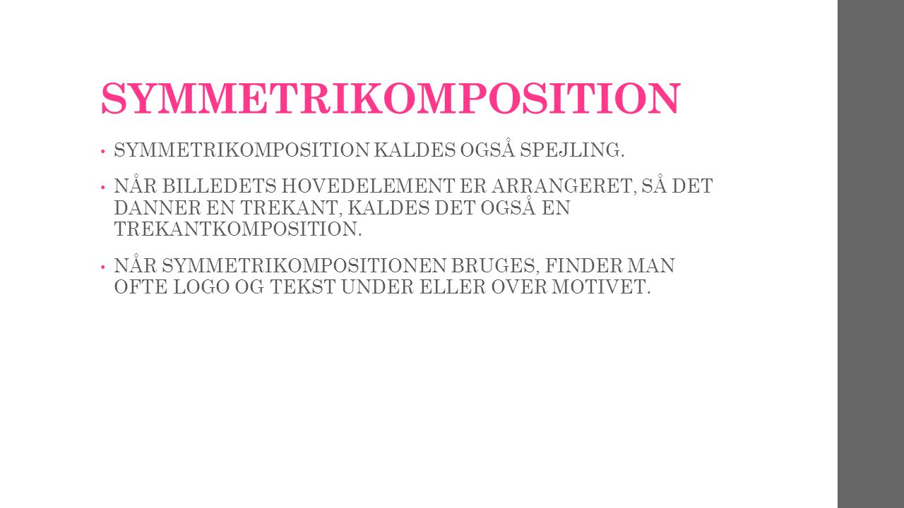 SYMMETRIKOMPOSITION SYMMETRIKOMPOSITION KALDES OGSÅ SPEJLING.