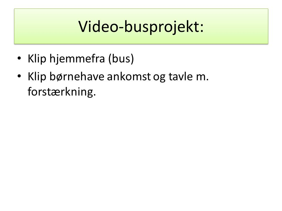 Video-busprojekt: Klip hjemmefra (bus)