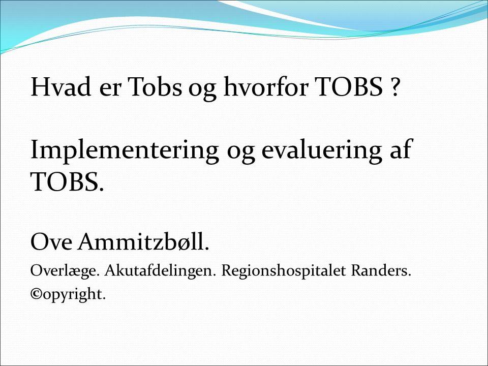 Hvad er Tobs og hvorfor TOBS Implementering og evaluering af TOBS.