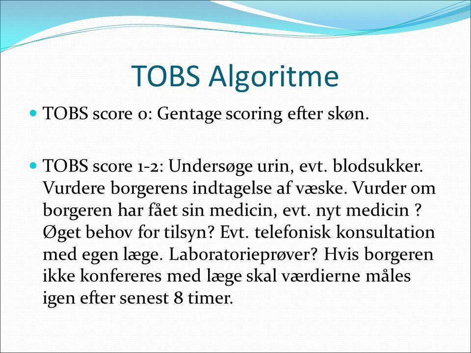 TOBS Algoritme TOBS score 0: Gentage scoring efter skøn.