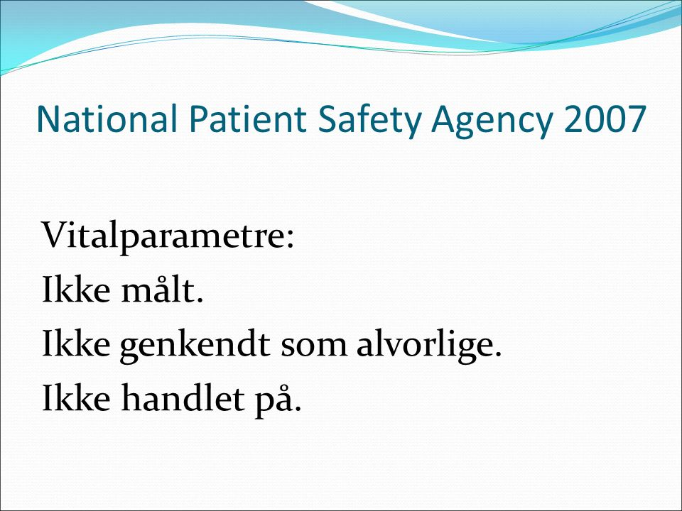 National Patient Safety Agency 2007