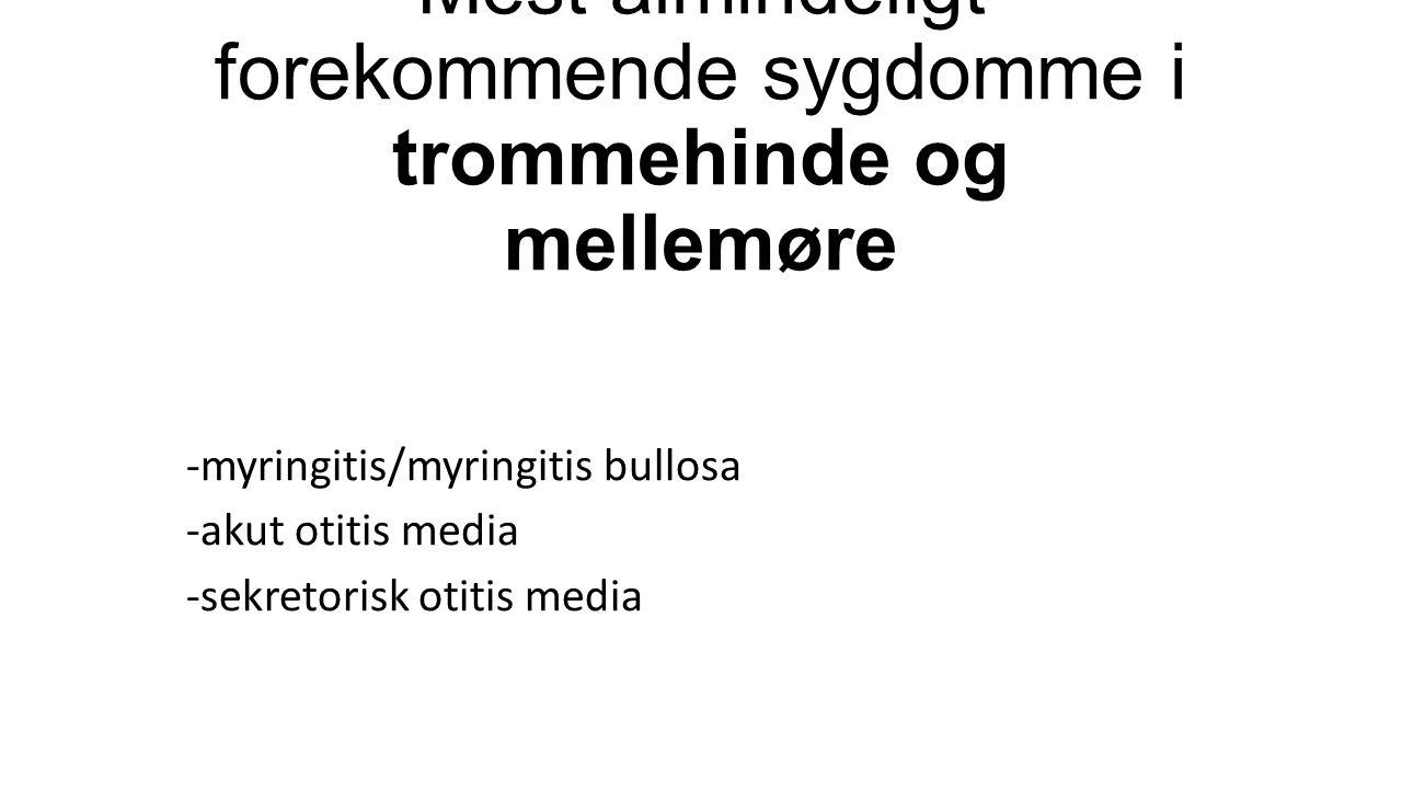 Mest almindeligt forekommende sygdomme i trommehinde og mellemøre