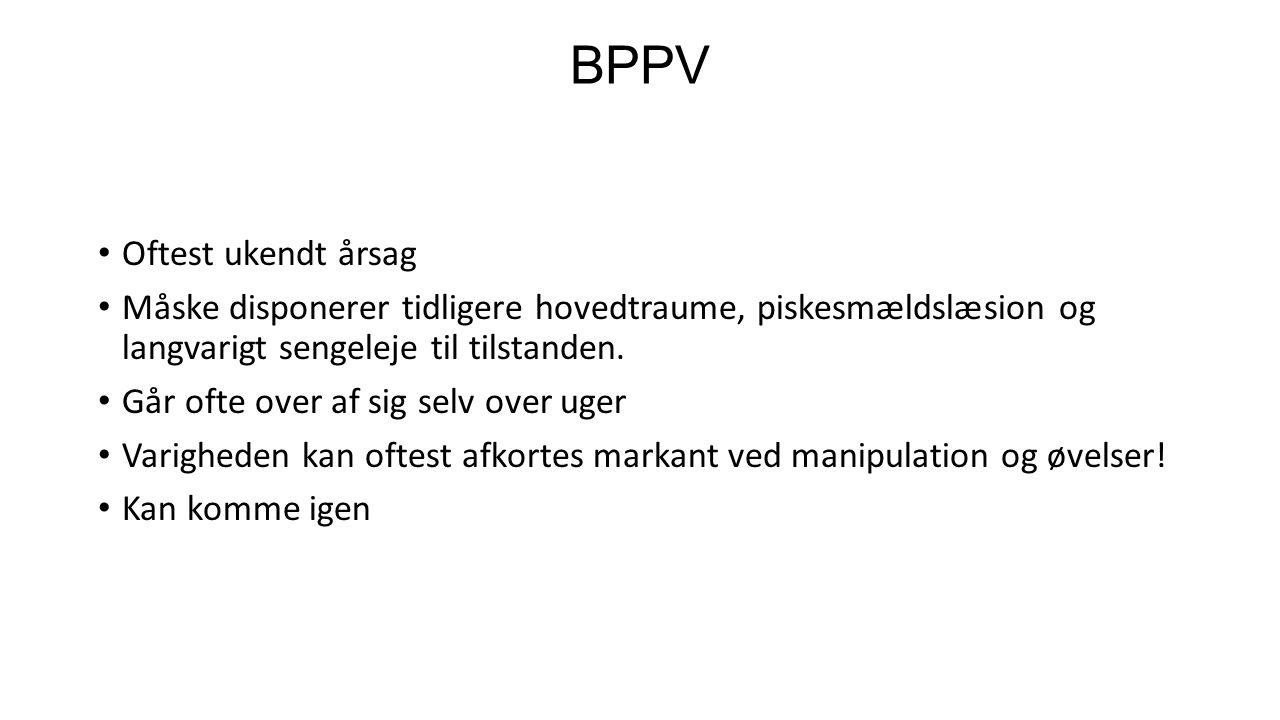 BPPV Oftest ukendt årsag