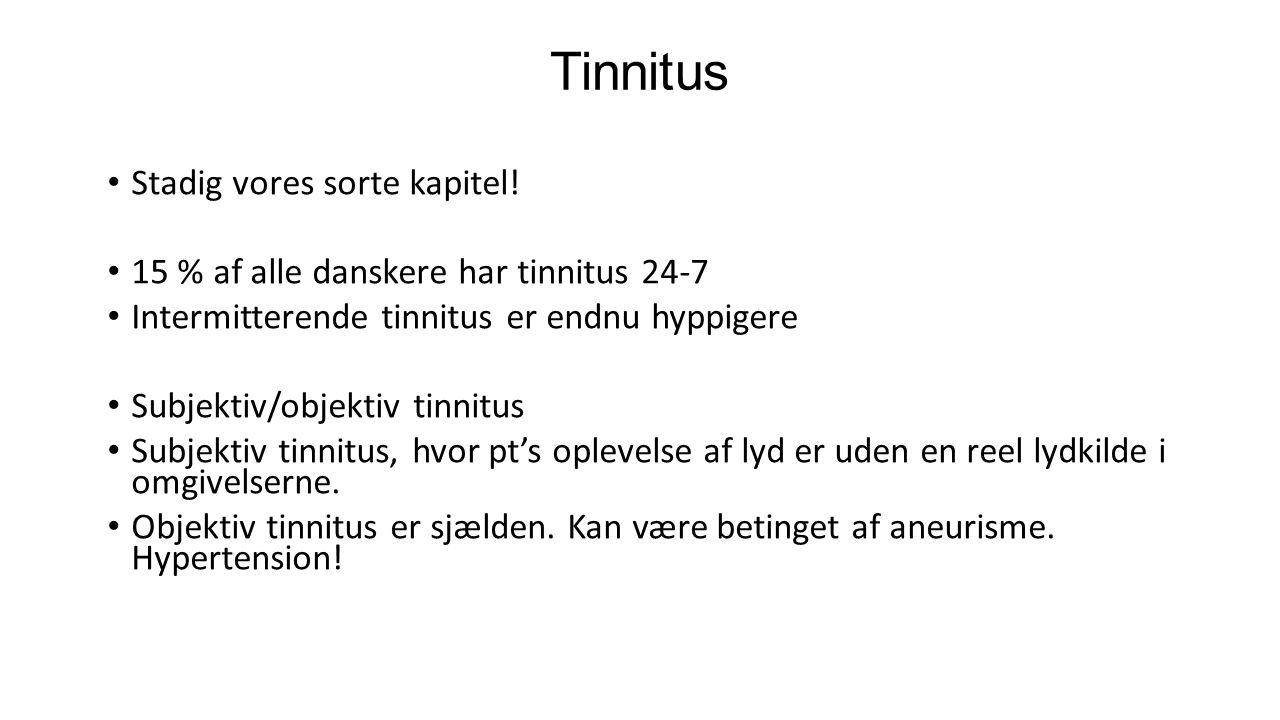 Tinnitus Stadig vores sorte kapitel!