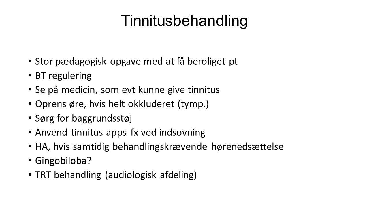 Tinnitusbehandling Stor pædagogisk opgave med at få beroliget pt