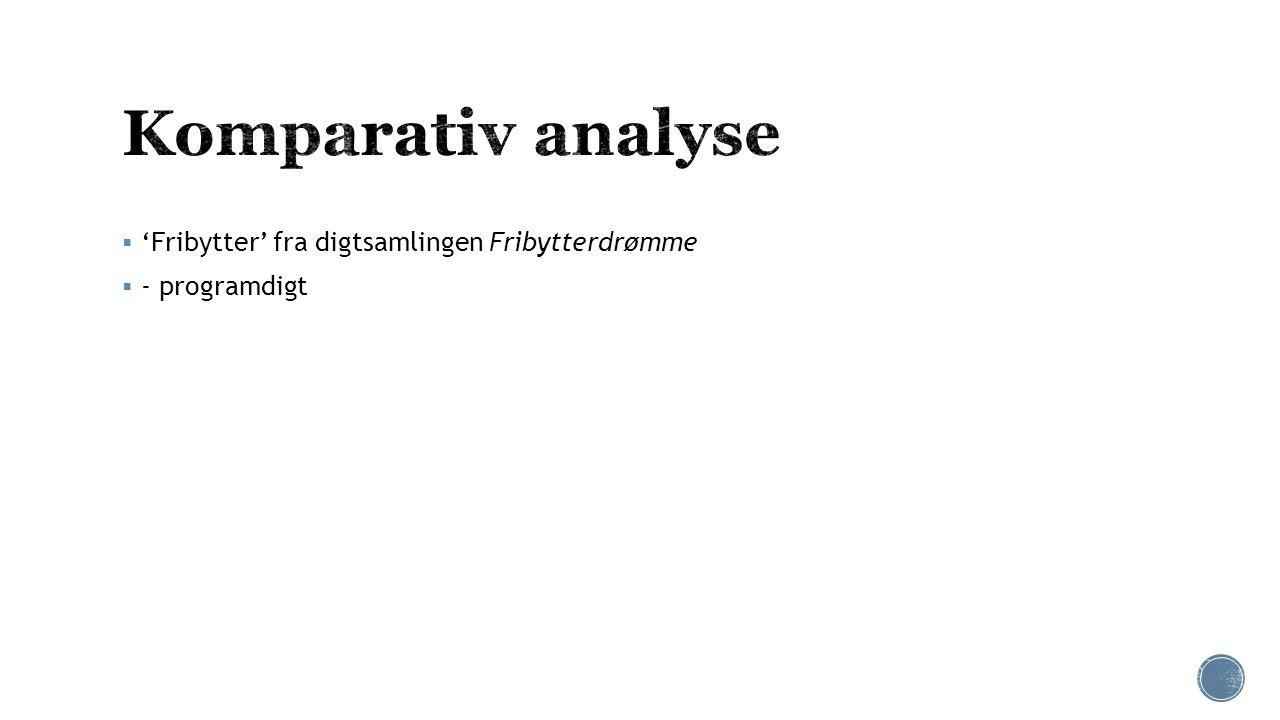 Komparativ analyse 'Fribytter' fra digtsamlingen Fribytterdrømme