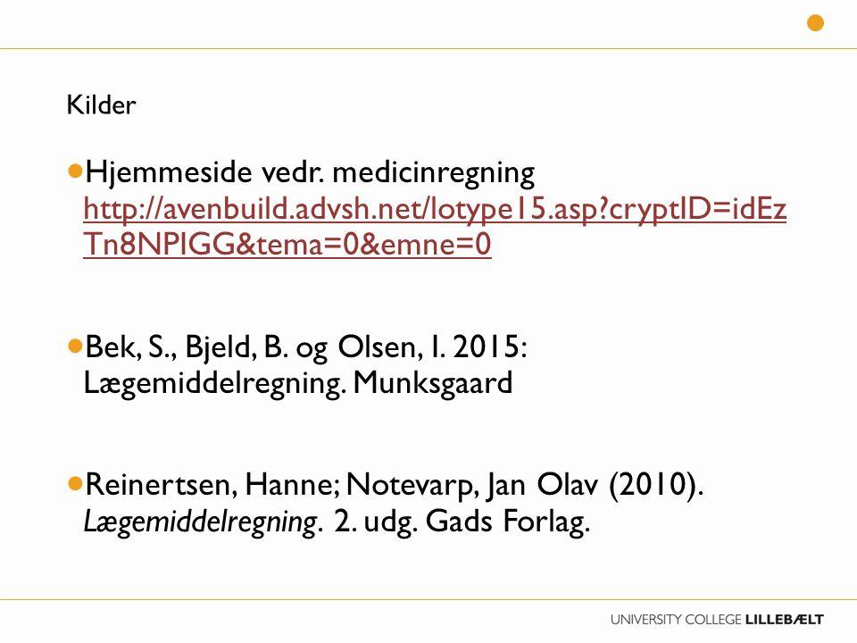 Bek, S., Bjeld, B. og Olsen, I. 2015: Lægemiddelregning. Munksgaard