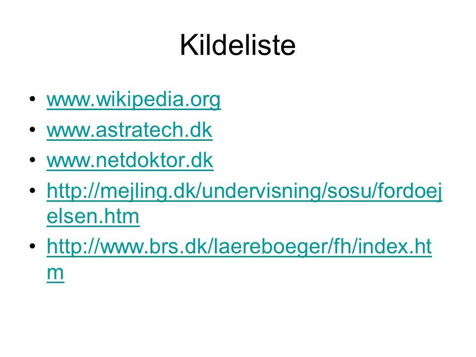 Kildeliste www.wikipedia.org www.astratech.dk www.netdoktor.dk