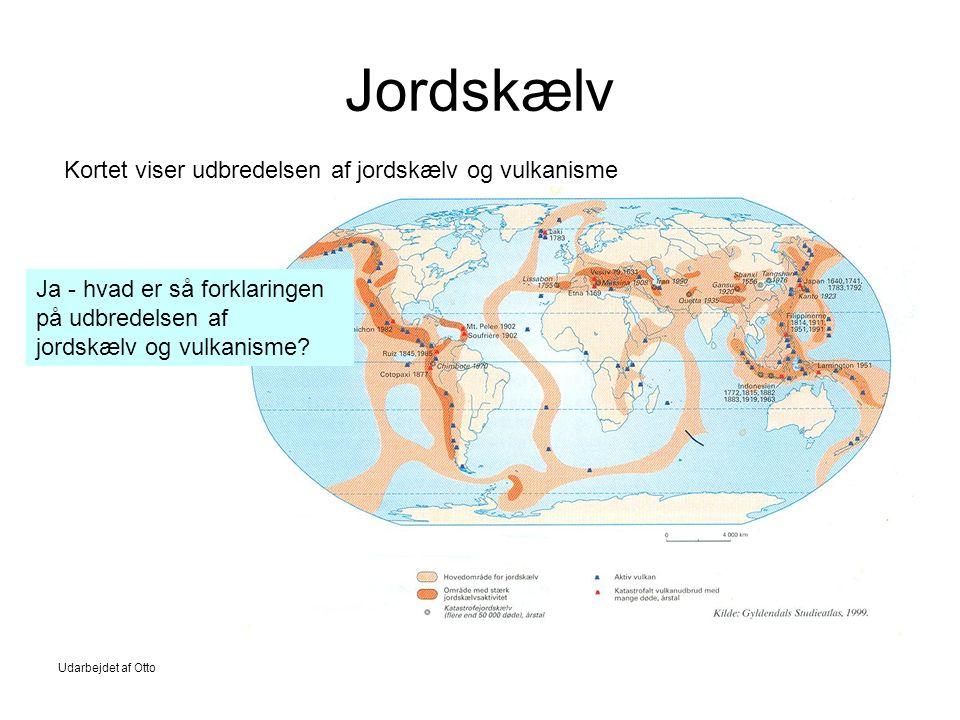 Jordskælv Kortet viser udbredelsen af jordskælv og vulkanisme