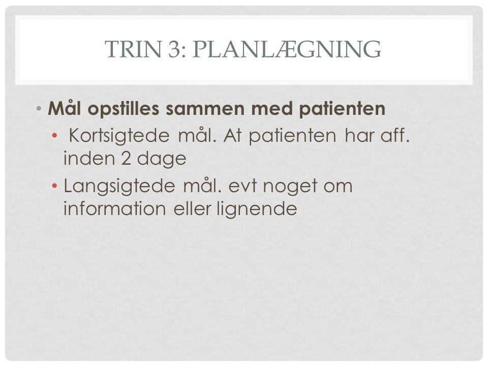 Trin 3: Planlægning Mål opstilles sammen med patienten