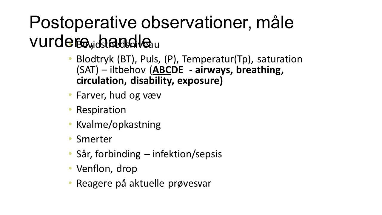 Postoperative observationer, måle vurdere, handle