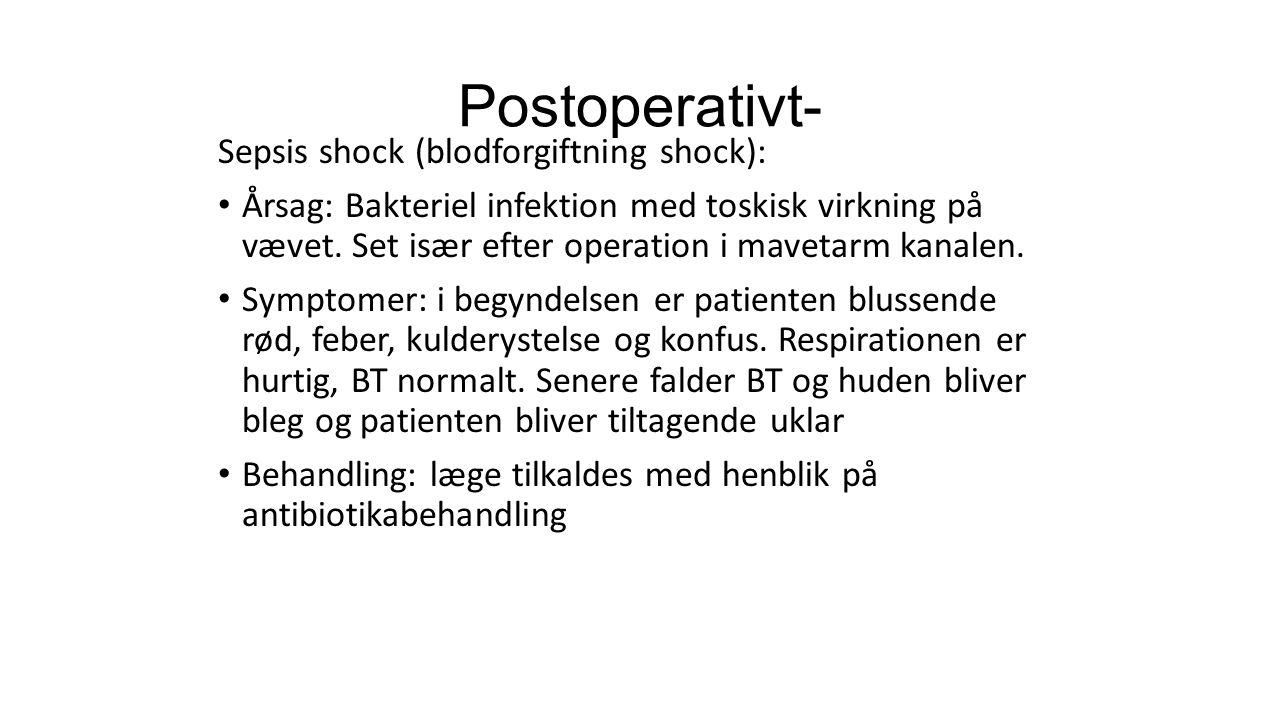 Postoperativt- Sepsis shock (blodforgiftning shock):