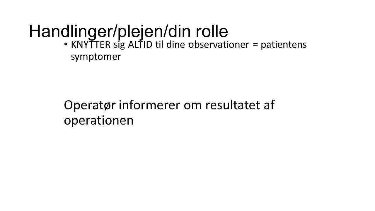 Handlinger/plejen/din rolle