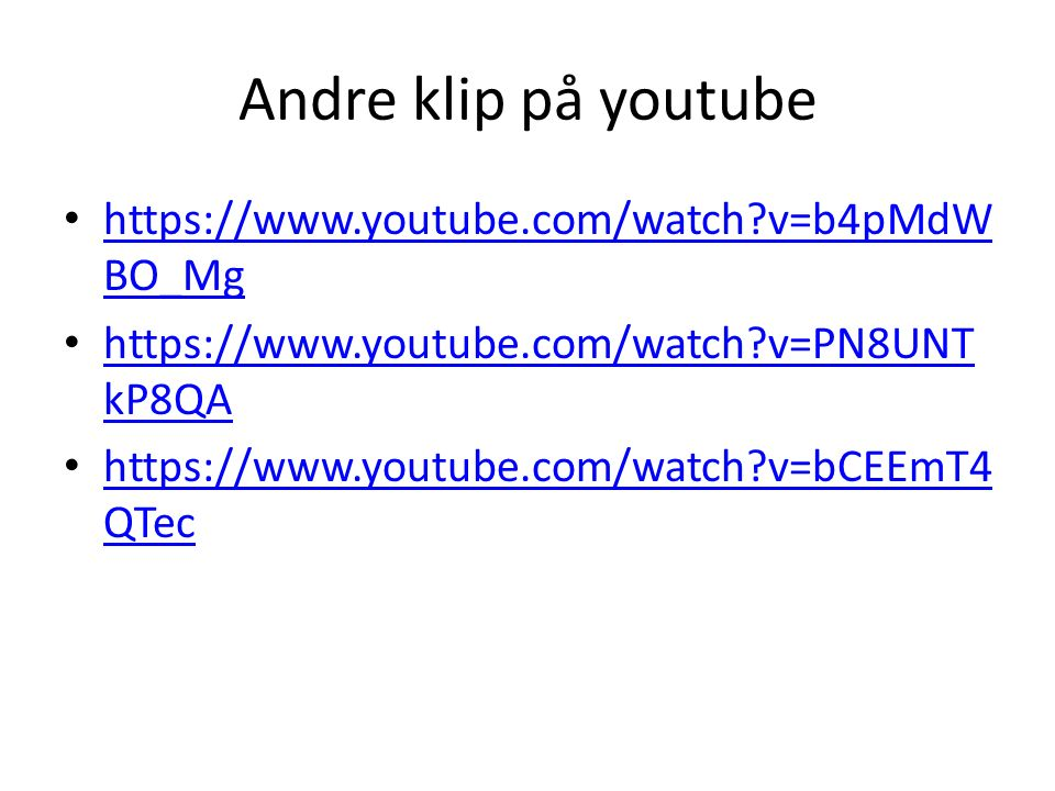 Andre klip på youtube https://www.youtube.com/watch v=b4pMdWBO_Mg