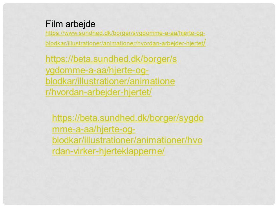 Film arbejde https://www.sundhed.dk/borger/sygdomme-a-aa/hjerte-og-blodkar/illustrationer/animationer/hvordan-arbejder-hjertet/