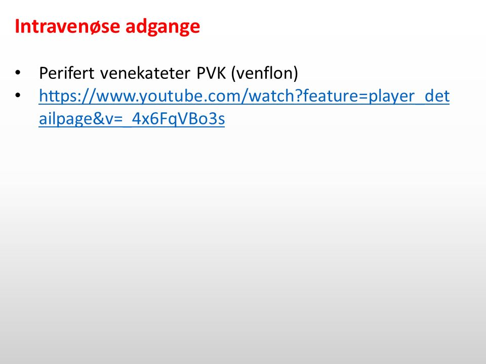 Intravenøse adgange Perifert venekateter PVK (venflon)