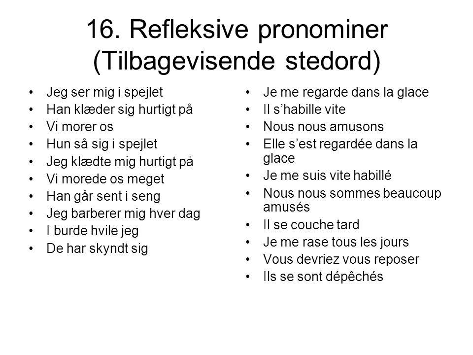 16. Refleksive pronominer (Tilbagevisende stedord)