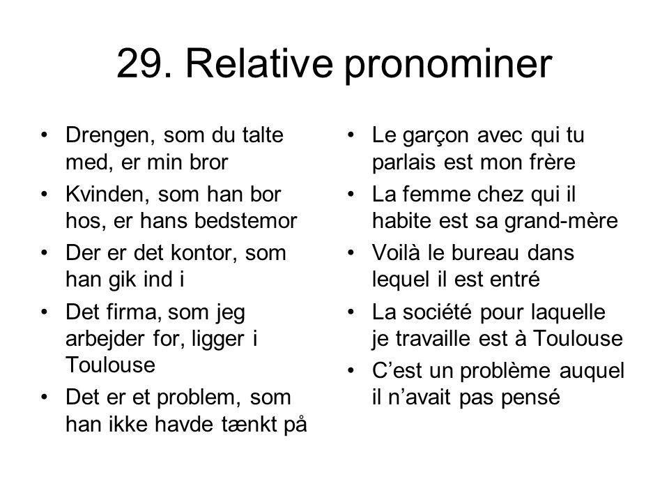 29. Relative pronominer Drengen, som du talte med, er min bror