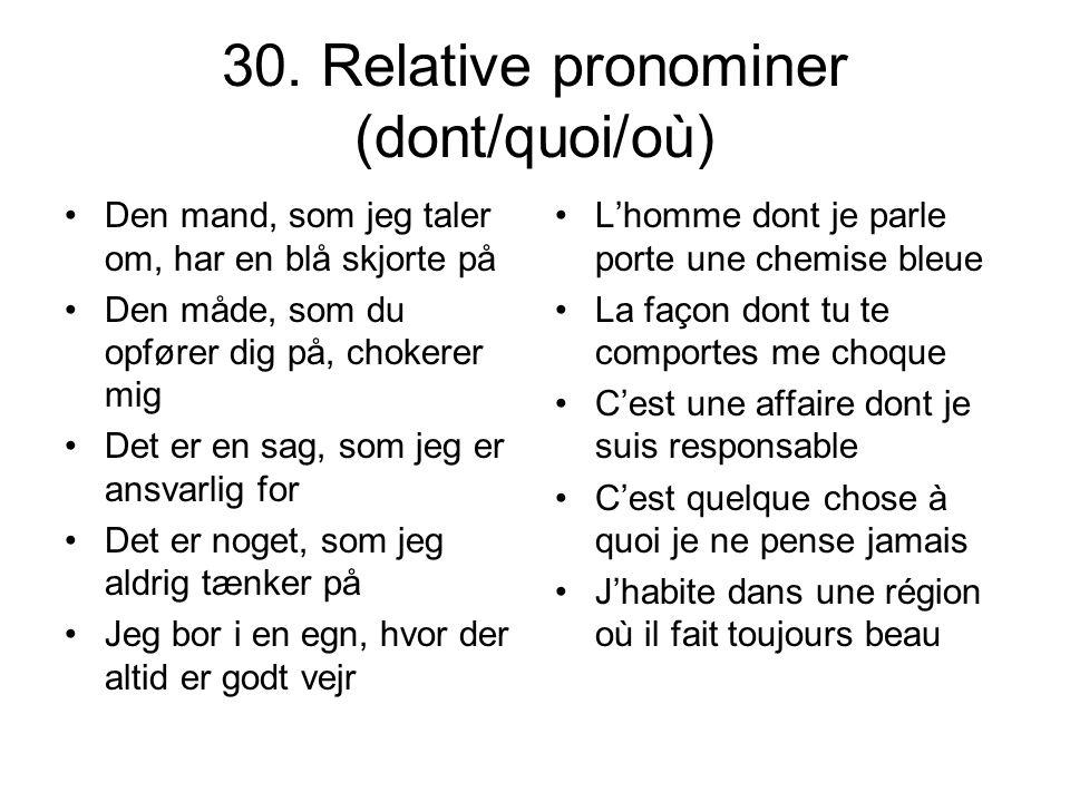 30. Relative pronominer (dont/quoi/où)