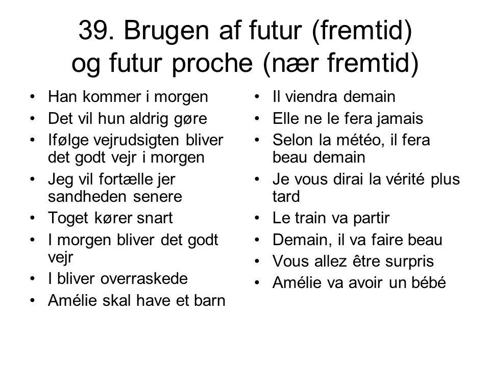 39. Brugen af futur (fremtid) og futur proche (nær fremtid)