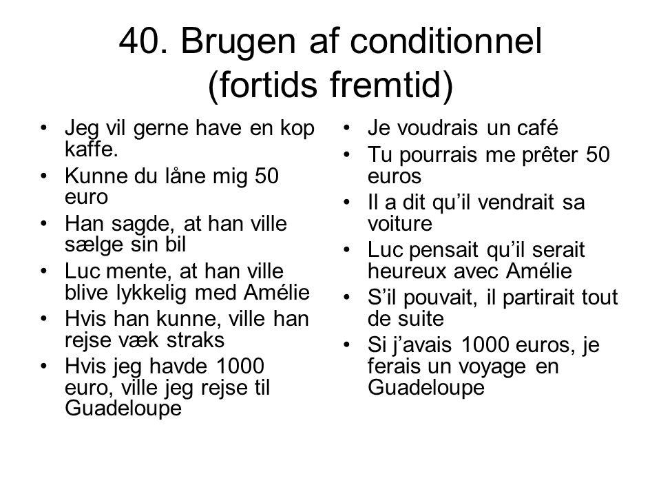 40. Brugen af conditionnel (fortids fremtid)
