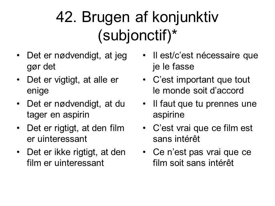 42. Brugen af konjunktiv (subjonctif)*