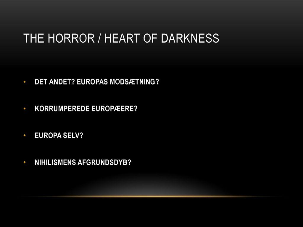 """heart of darkness the horror the Appunto di letteratura inglese con analisi di """"the horror"""" da """"heart of darkness"""" dello scrittore joseph conrad."""