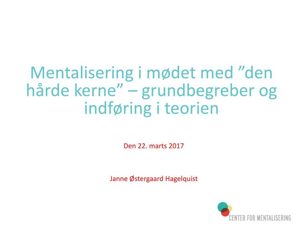 Den 22. marts 2017 Janne Østergaard Hagelquist