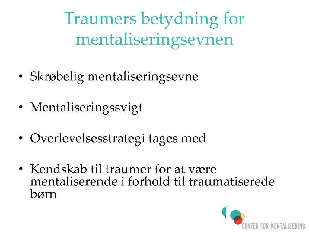 Traumers betydning for mentaliseringsevnen