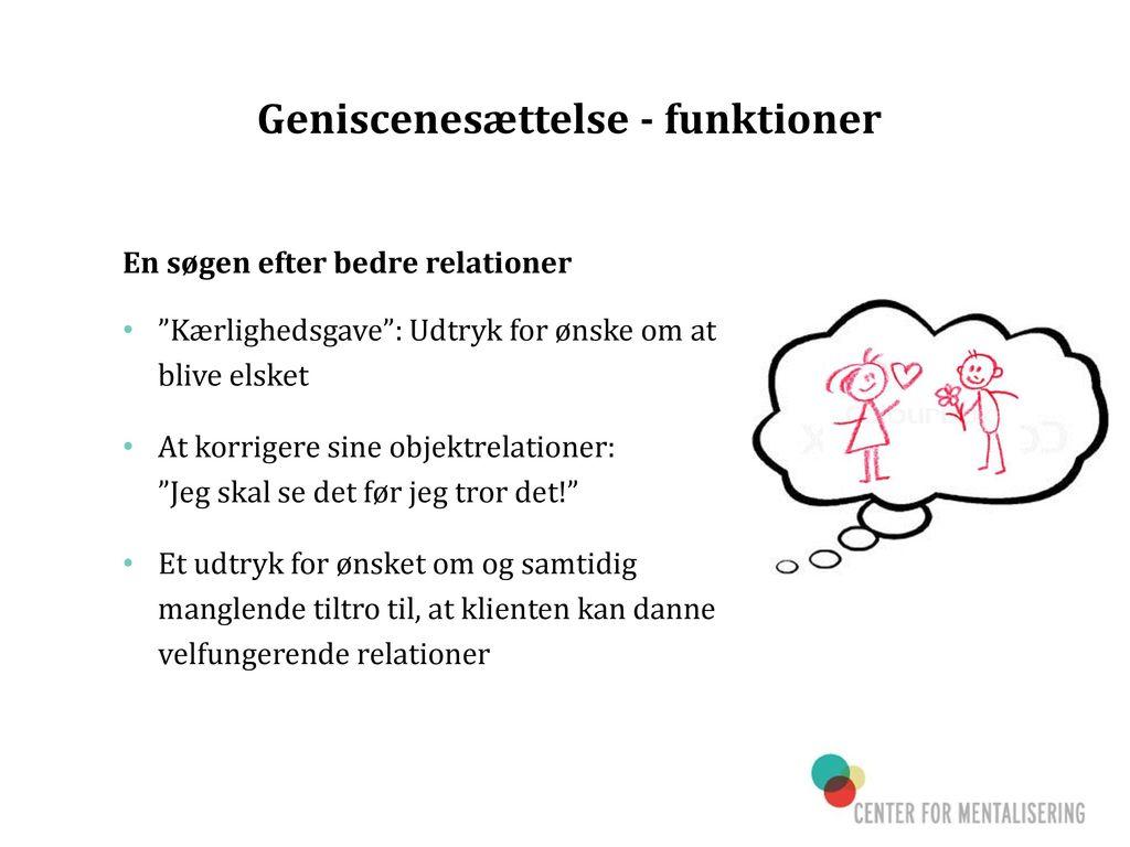 Geniscenesættelse - funktioner