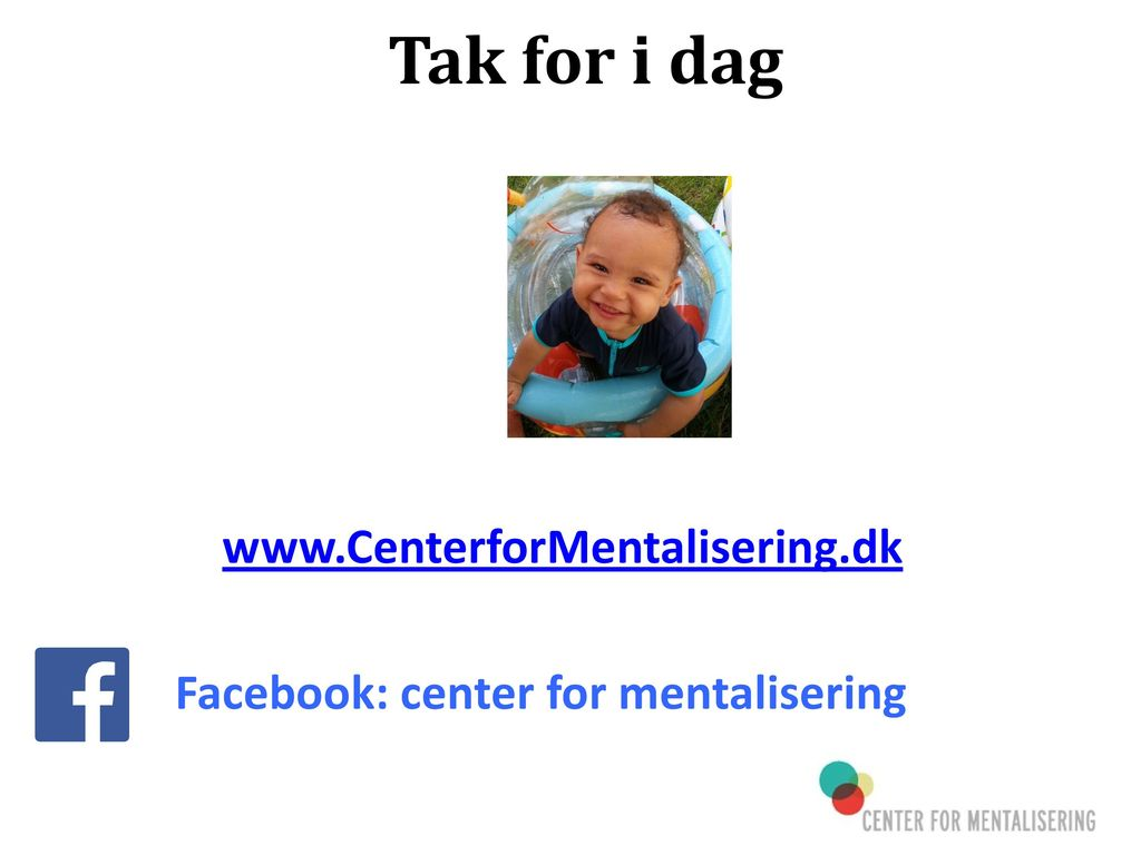 www.CenterforMentalisering.dk Facebook: center for mentalisering