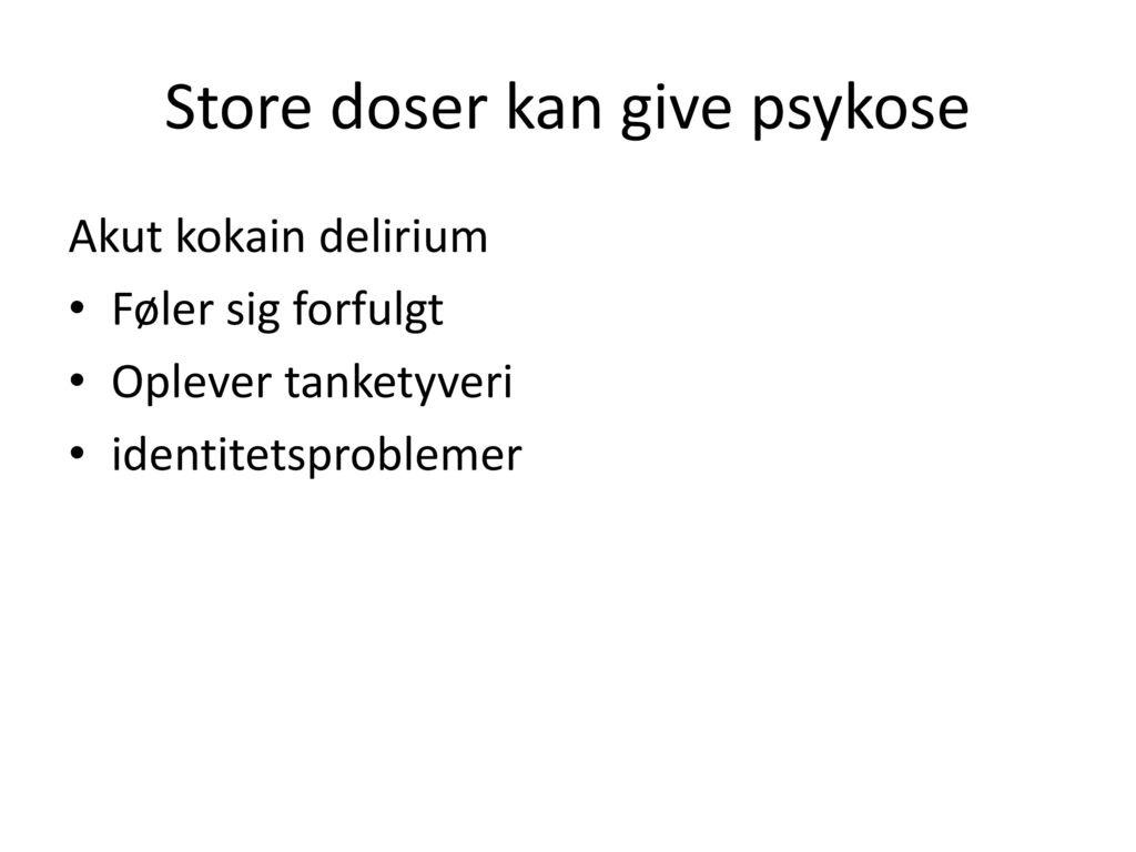 Store doser kan give psykose