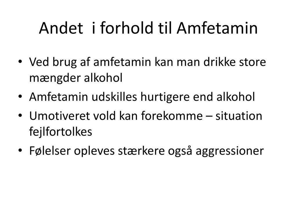 Andet i forhold til Amfetamin