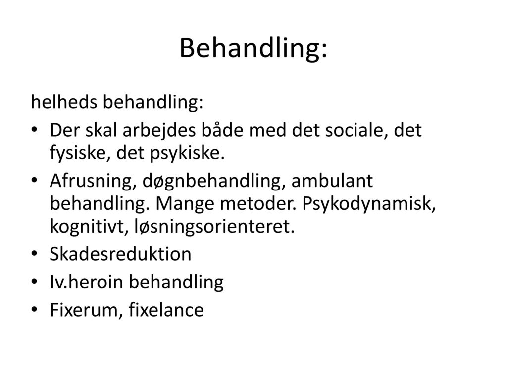 Behandling: helheds behandling: