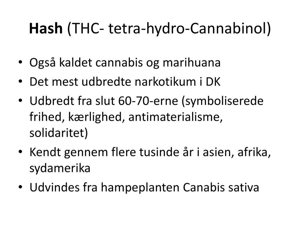 Hash (THC- tetra-hydro-Cannabinol)