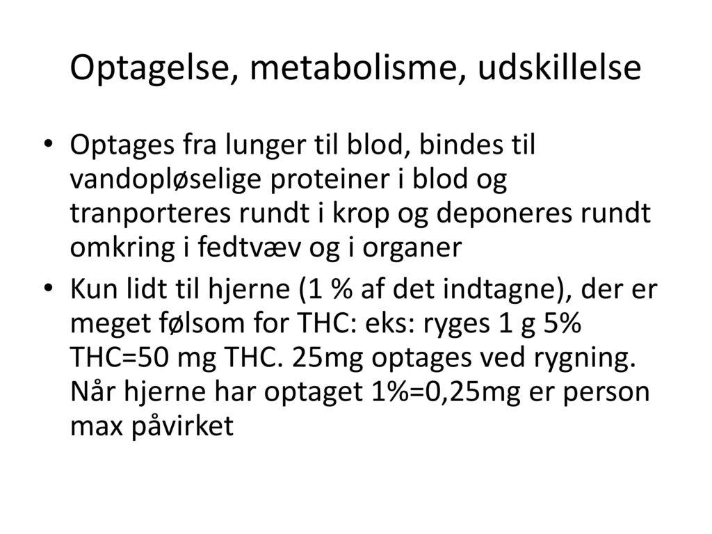 Optagelse, metabolisme, udskillelse