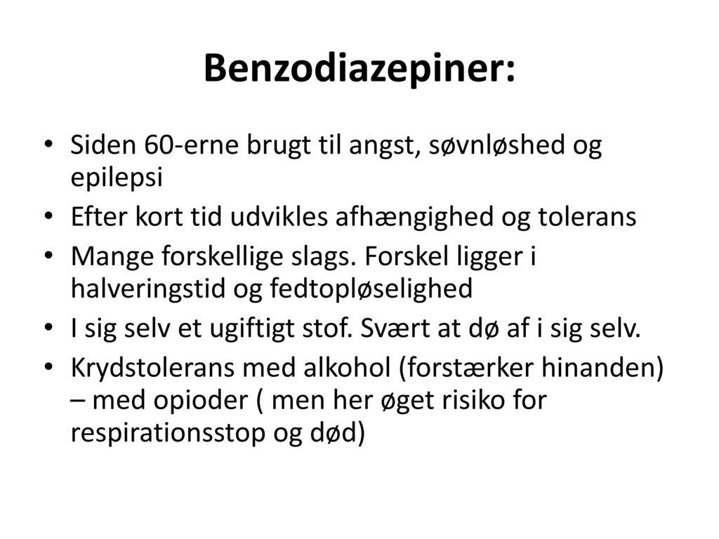 Benzodiazepiner: Siden 60-erne brugt til angst, søvnløshed og epilepsi