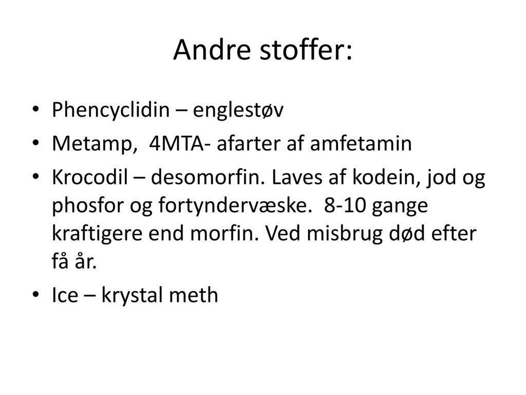 Andre stoffer: Phencyclidin – englestøv