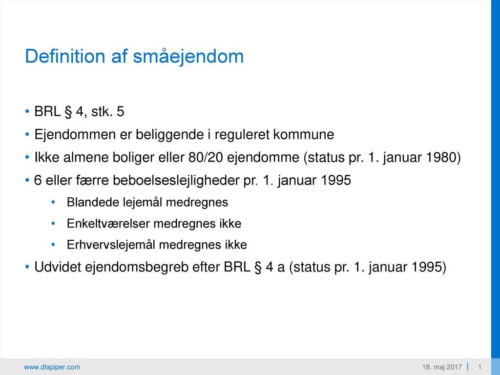 Småejendomme Reguleret af BRL IVA Ikrafttræden pr. 1.1.1995