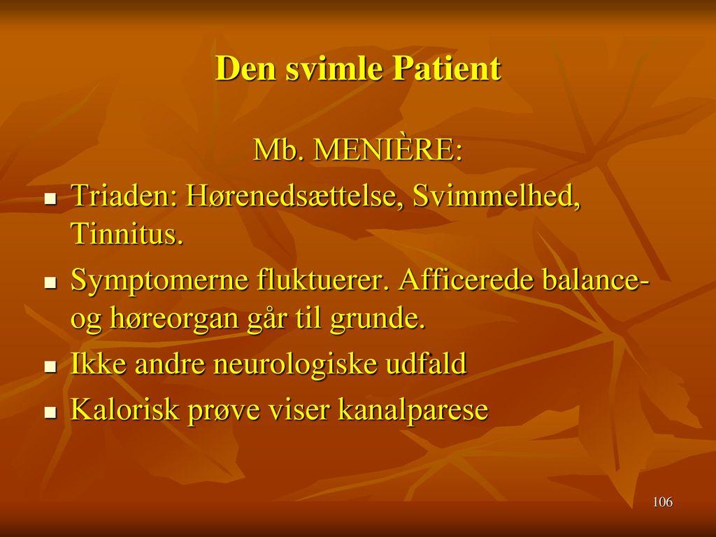 Den svimle Patient Mb. MENIÈRE: