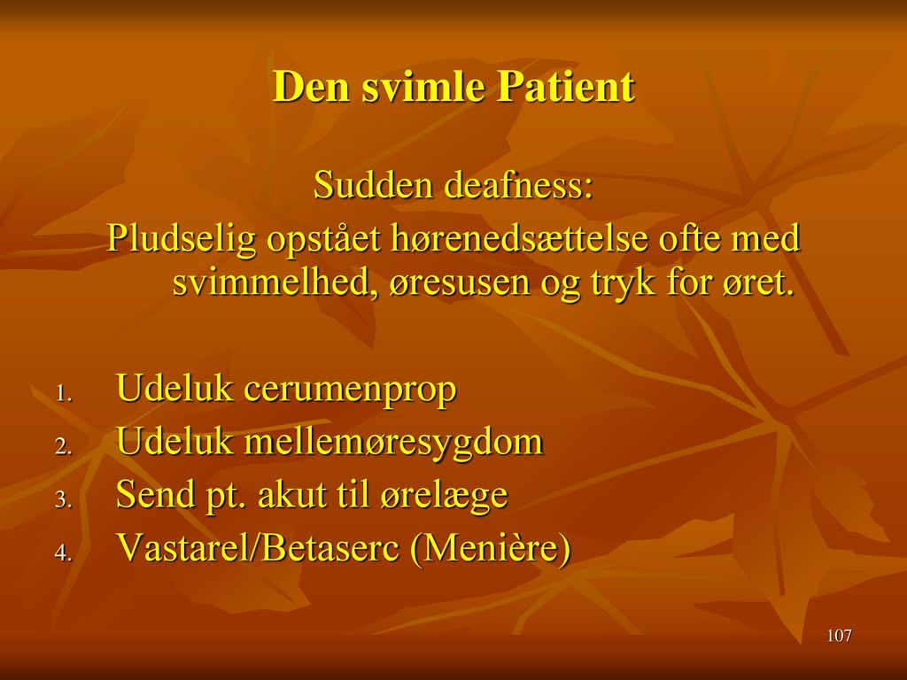 Den svimle Patient Sudden deafness: